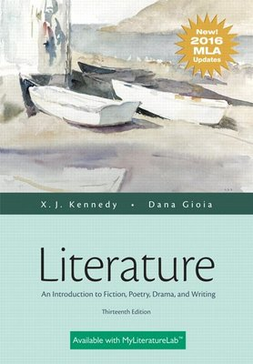 Literature: An Introduction to Fiction, Poetry, Drama, and Writing, MLA Update Edition, 13/e