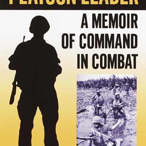 Platoon Leader a memoir of Command in Combat.